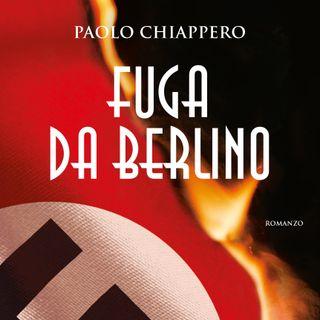 """Paolo Chiappero """"Fuga da Berlino"""""""