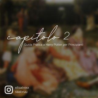 Capitolo 2 - Guida Pratica a Harry Potter per Principianti