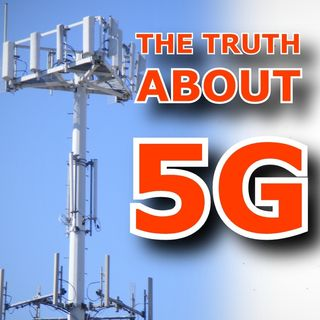 The Truth About 5G Technology and Special Guest Chris Hogan