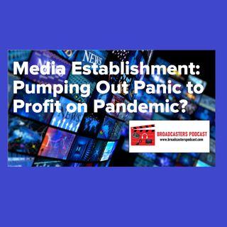 Media Establishment: Pumping Out Panic to Profit on Pandemic? BP041020-117