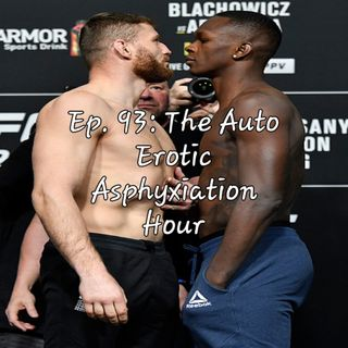 Ep. 93: The Auto Erotic Asphyxiation Hour