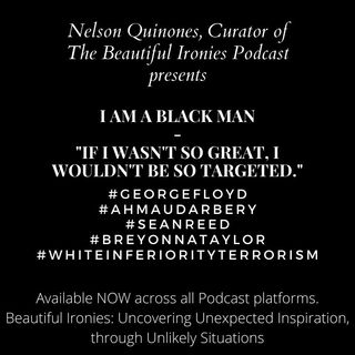 Beautiful Ironies: I AM A BLACK MAN