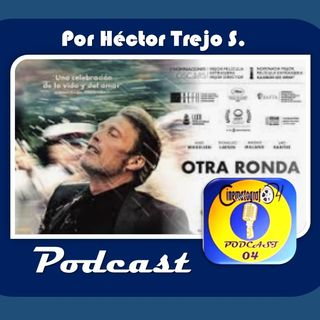 Episodio 142 - Otra Ronda (Another Round)
