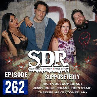 Rich Vos, Chrissie Mayr & Jessy Dubai (Comedians & Trans Porn Star) - Supposetedly
