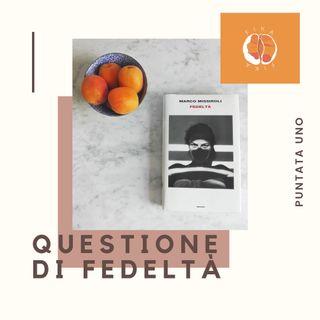 #1x01 - Questione di Fedeltà | Fedeltà di M. Missiroli