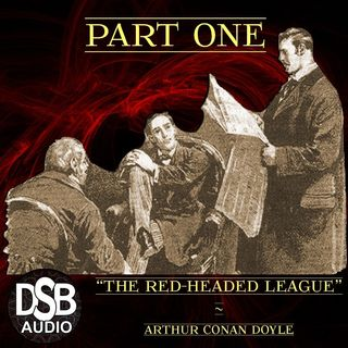 "TFTV 13 ¦ Sherlock Holmes: ""The Red-Headed League"" [1 of 2] ¦ DSB Full Audiobook Short Story"