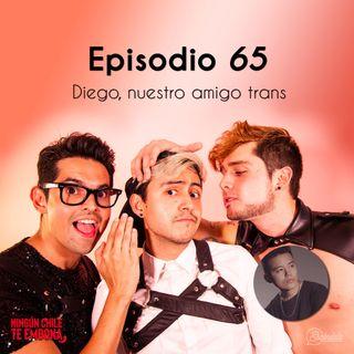 Ep 65 Diego, nuestro amigo trans