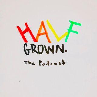 Half Grown
