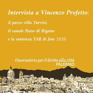 Il parco Villa Turrisi, il canale Passo di Rigano e la sentenza del TAR di Palermo. Intervista a Vincenzo Profetto