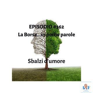 Episodio 362 La Borsa in poche parole - Informazione finanziaria in un pratico formato