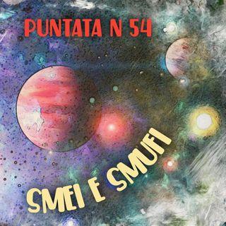 Puntata 54 - Smei e Smufi