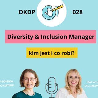 OKDP 028 Diversity & Inclusion Manager - kim jest i co robi?