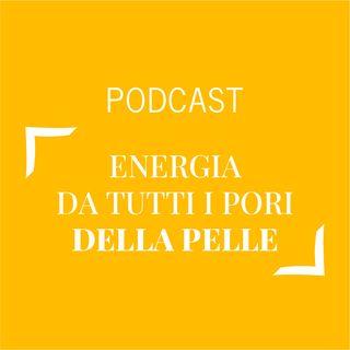 #339 - Energia da tutti i pori della pelle! | Buongiorno Felicità!