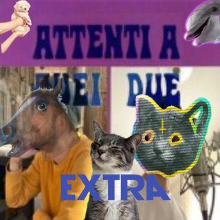 Attenti a quei 2 - EXTRA