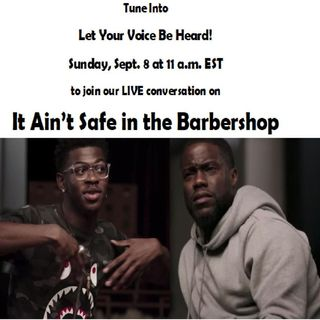It Ain't Safe in the Barbershop