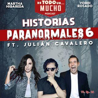T2. E26. Historias Paranormales 6 ft. Julian Cavalero