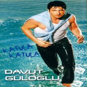 Davut Güloğlu - Katula Katula