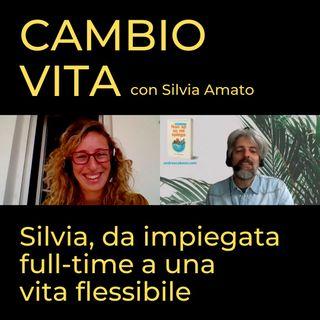Silvia, da impiegata full-time a una vita flessibile