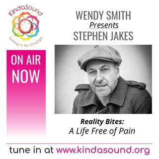 A Life Free of Pain | Stephen Jakes on Reality Bites with Wendy Smith