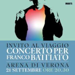 Parliamo di Franco Battiato e del concerto tributo che gli artisti italiani gli dedicheranno il 21 settembre all'Arena di Verona.
