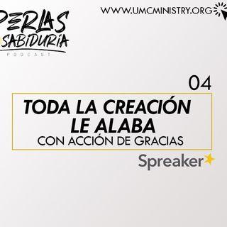 04 Toda La Creacion Le Alaba Con Accion De Gracias