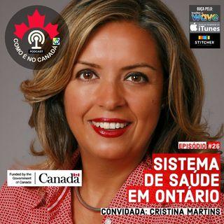 Sistema de Saúde em Ontário | Cristina Martins | Ep.26