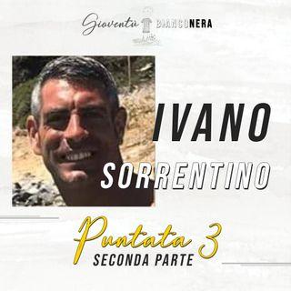 Ivano Sorrentino parte 2