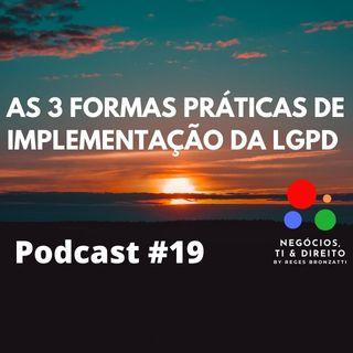 As três(3) formas práticas de implementação da LGPD