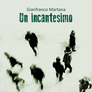 Gianfranco Martana- Un incantesimo