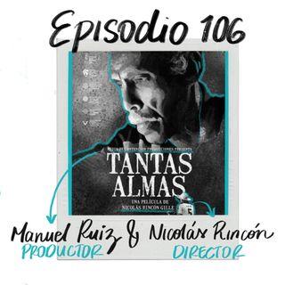 EP106: La llave director-productor, con Nicolás Rincón y Manuel Ruíz (Tantas Almas)