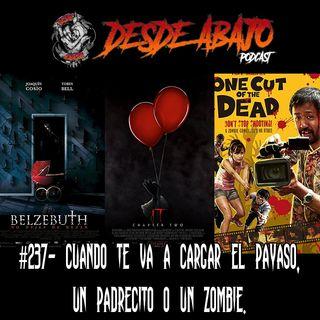 D.A. 237- Cuando Te va a cargar el payaso, un padrecito o un zombie.