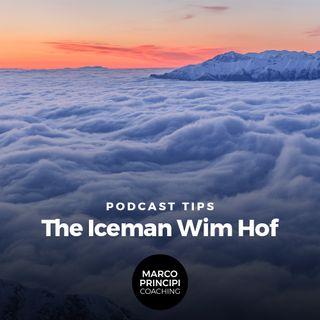"Podcat Tips ""The Iceman Wim Hof"""