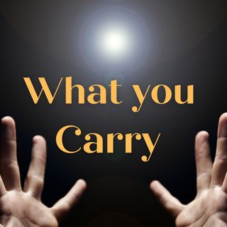 What You Carry