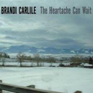 Brandi Carlile - The Heartache Can Wait.