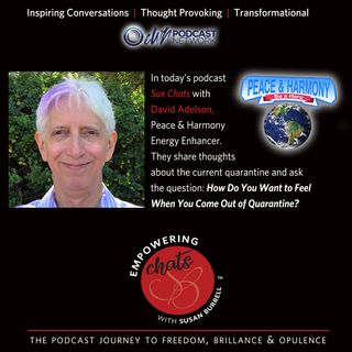 Susan Chats with Peace and Harmony Energy Enhancer, David Adelson