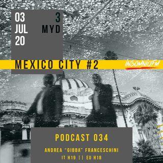 "MYD PA 033 | JUL 20 | ANDREA ""GIBBA"" FRANCESCHINI (Rec in Mexico City - Pt. 2)"