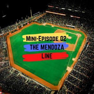 M02: The Mendoza Line