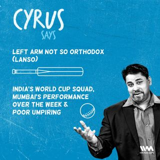 Ep. 361: LANSO: India's World Cup squad, Mumbai's performance over the week & poor umpiring