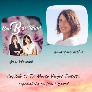 Capítulo 12 T2 .Marta Vergés, Dietista especialista en Plant Based