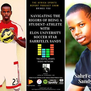 Navigating the Rigors of being a Student-Athlete with SahrFelix Sandy