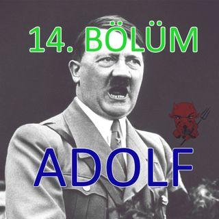 Şeytanın Vücut Bulmuş Hali : Adolf - Bölüm #14 - Podcast Türkçe