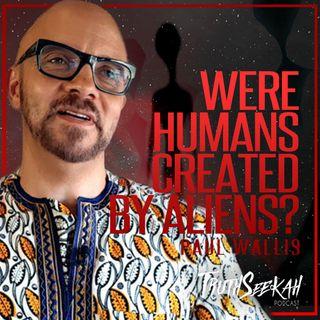 Paul Wallis | Were Humans Created By Aliens According To Genesis?