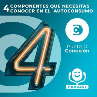4 COMPONENTES QUE NECESITAS CONOCER EN EL  AUTOCONSUMO SOLAR