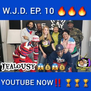 "What Johnny Doin - EP10 ""Jealousy"""