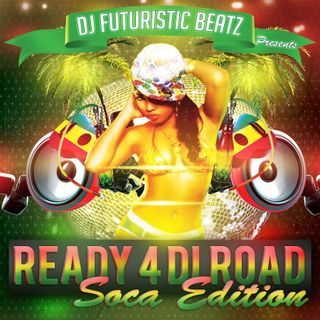 Ready 4 Di Road | Dancehall, Soca Mix