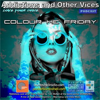 Addictions and Other Vices 296 - Colour Me Friday