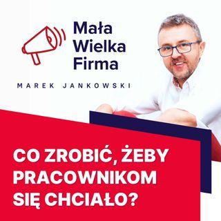 246: Zaangażowanie pracowników – Andrzej Burzyński