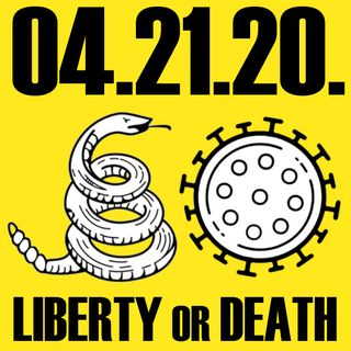 04.21.20. Liberty or Death