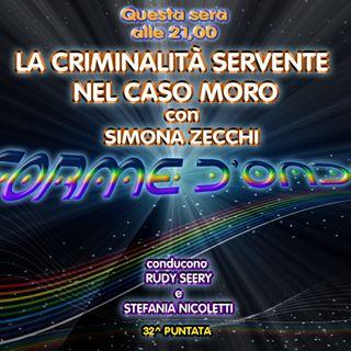 Forme d'Onda - Simona Zecchi - La criminalità servente nel Caso Moro - 14-06-2018