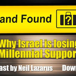 Why are Millennials not Supporting Israel and what to do about it.